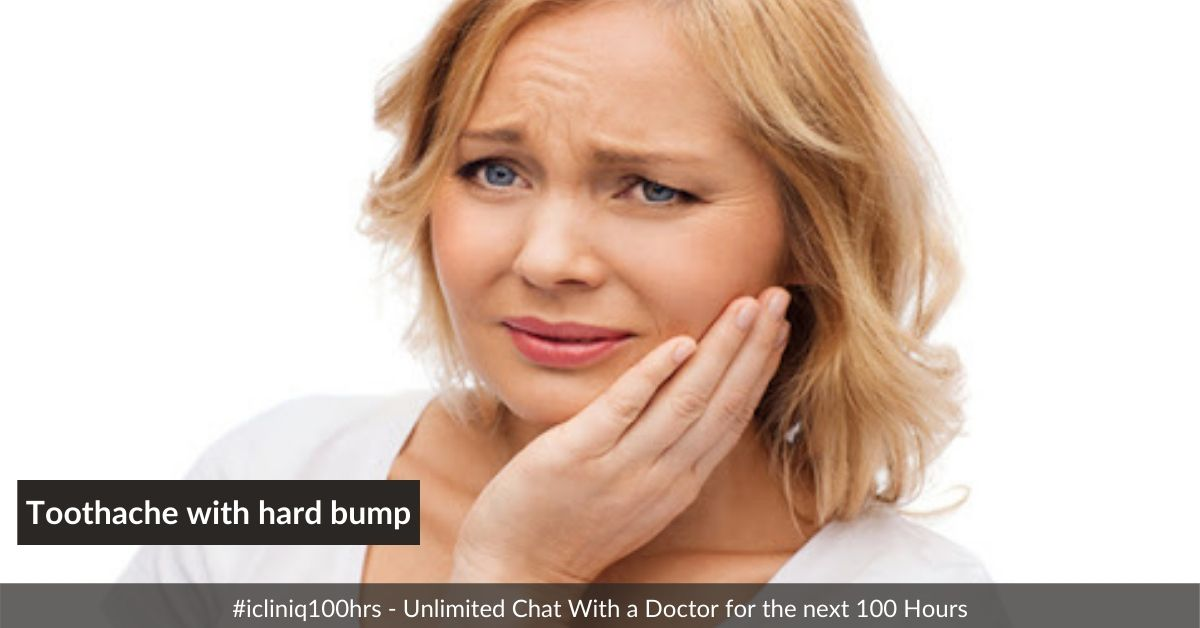 What causes toothache with hard bump in the gum?